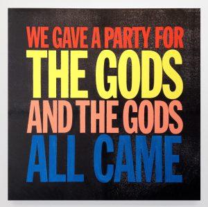 John Giorno, WE GAVE A PARTY FOR THE GODS AND THE GODS ALL CAME, 2014. Silketrykk og olje på lerret. Gjengitt med tillatelse fra Max Wigram Gallery og kunstneren.
